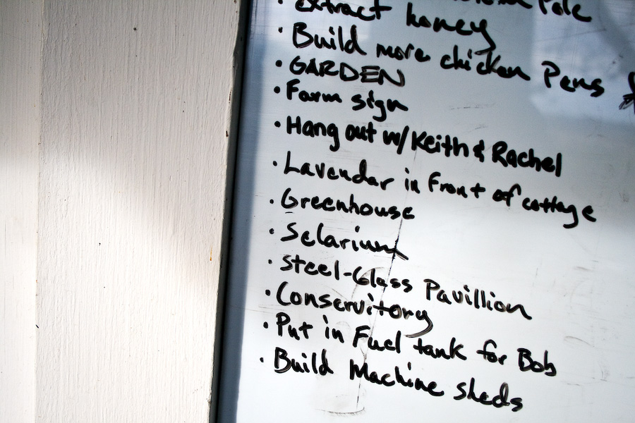 A large white erase board pinned to the outside of the cottage contains an enourmous and daunting list of tasks and projects. Tyler and Alicia aren't aiming to simply have a farm, they want for it to be a place brimming with all sorts of life and welcoming to anyone. Alicia sounds giddy when describing the bed and breakfast that the cottage will become and Tyler has seemingly boundless energy for all things farm related.